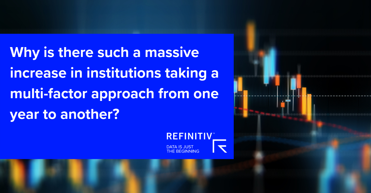Why is there such a massive increase in institutions taking a multi-factor approach from one year to another?