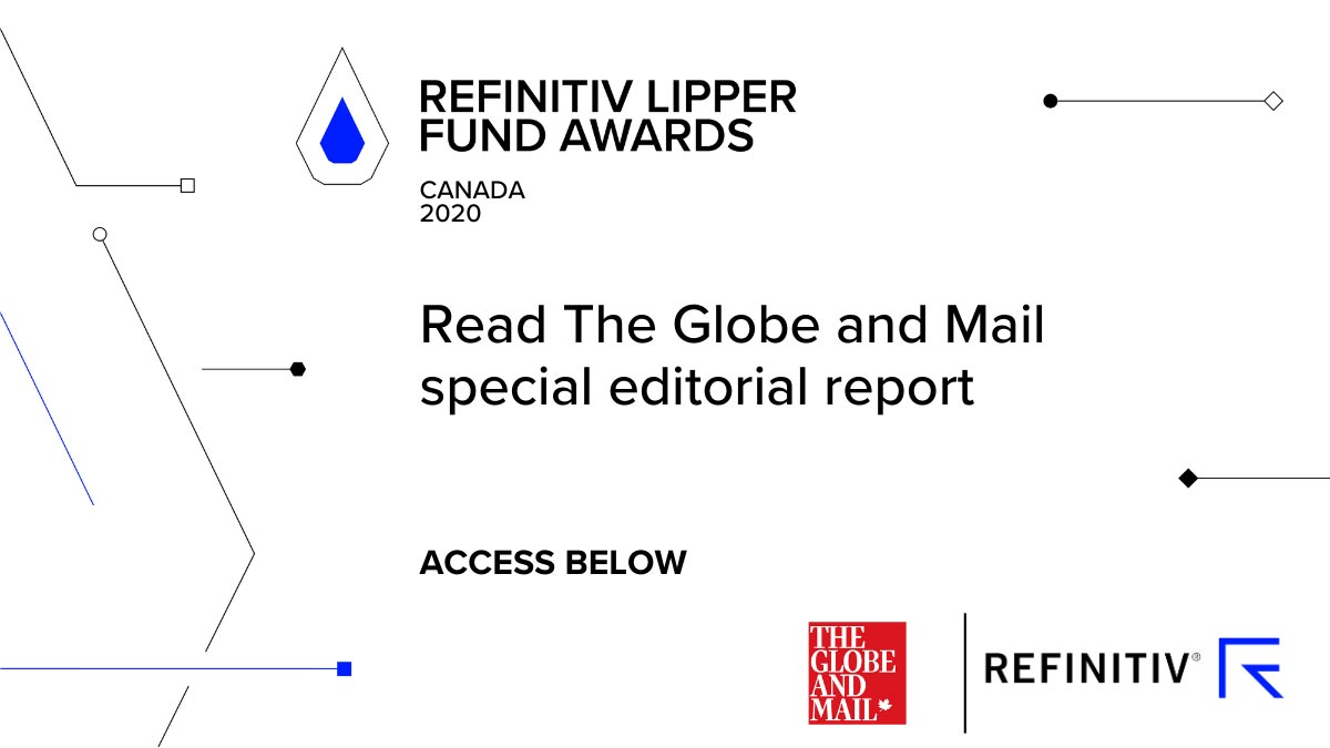 The Globe and Mail special editorial report on the Refinitiv Lipper Fund Awards. Excellence in the Canada fund industry