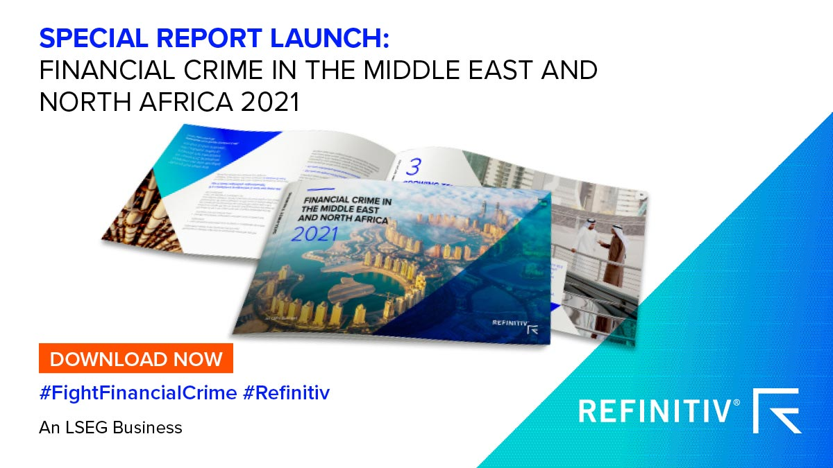 Read the report: Financial Crime in the Middle East and North Africa 2021 Report Highlights